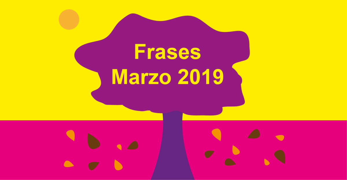 Frases mensuales – Marzo 2019